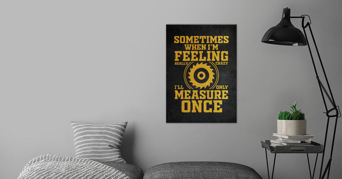 Carpenter Woodworker Quote Text Art Poster Print