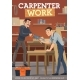 Carpentry, Woodworking, Furniture Making Workers